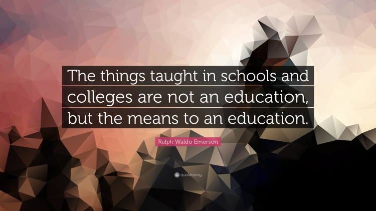 47300-Ralph-Waldo-Emerson-Quote-The-things-taught-in-schools-and